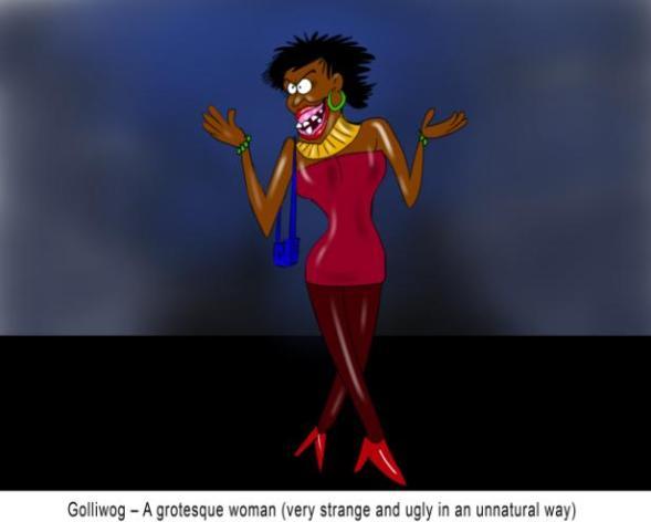 Golliwog A grotesque woman