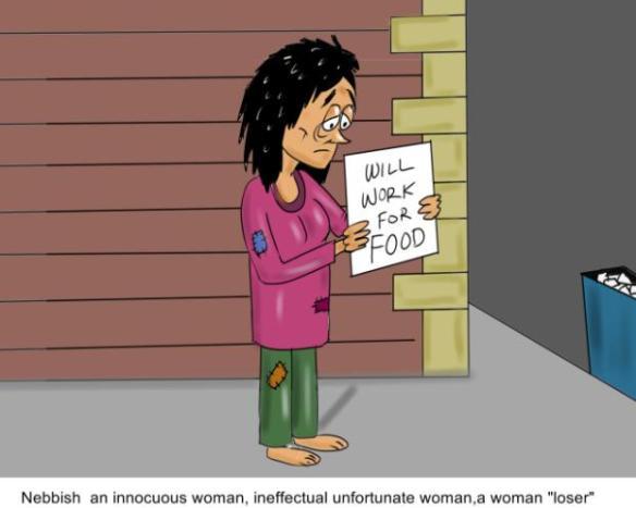 Nebbish an innocuous woman ineffectual unfortunate woman loser