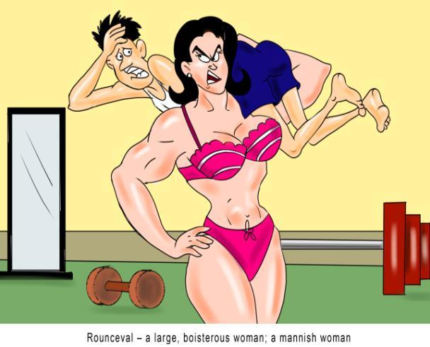 Rounceval large boisterous woman mannish woman