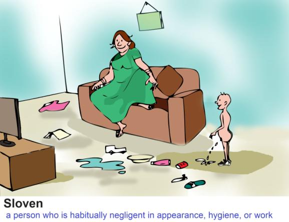 Sloven woman with poor hygiene and low standards of tidiness