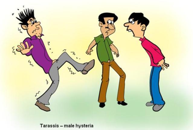Tarassis male hysteria