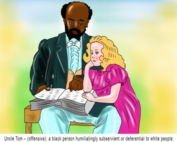 Uncle Tom black person humiliatingly subservient